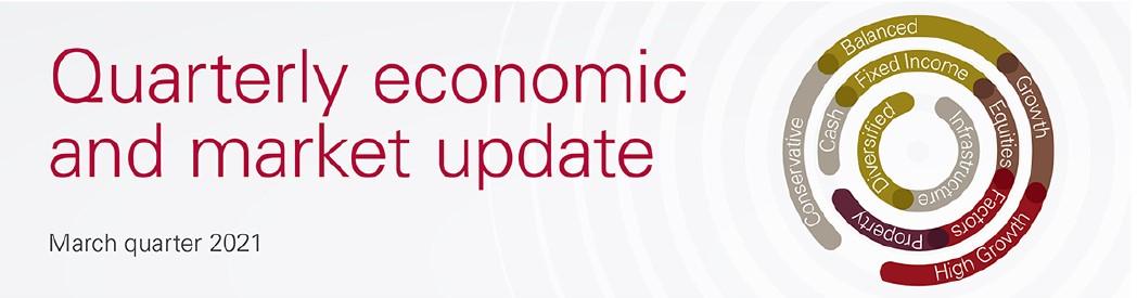 Quarterly economic and market update